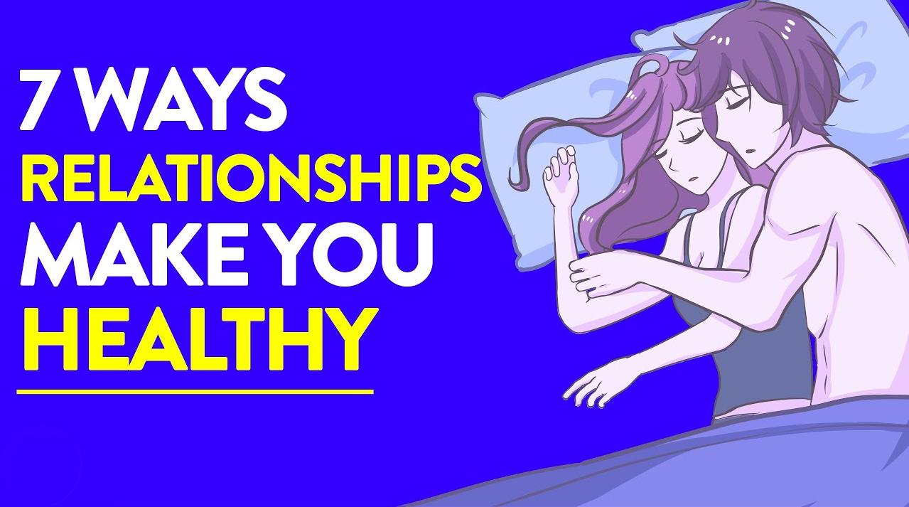 7 ความสัมพันธ์ วิธีจะทำให้คุณมีสุขภาพที่ดีขึ้น